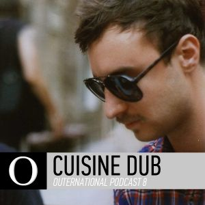 Outernational Podcast 8: Cuisine Dub