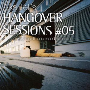 Aka Tell´s Hangover Sessions #05