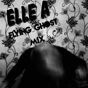 Elle A - Flying Ghost Mix