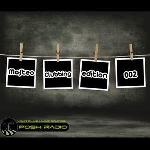 Mafteo - Clubbing edition 002 (Posh Radio 10 febr 2011)