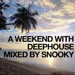A Weekend with Deep house #1