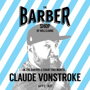 The Barber Shop By Will Clarke 021 (Claude VonStroke)
