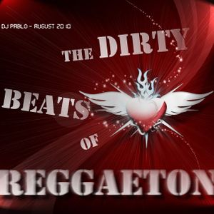 The Dirty Beats of Reggaeton Vol. I
