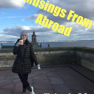 Musings From Abroad Ep. 7