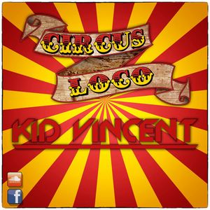 KID VINCENT - CIRCUS LOCO // LIVEMIX // DEEP-JAZZ-TECH-HOUSE