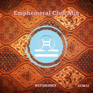 Emphemeral Club Mix Episode 12 (Special Edition)