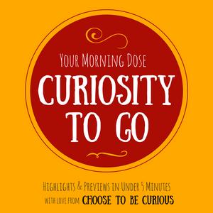 Curiosity to Go, Ep. 41: Good Company and Good Discourse
