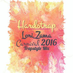 Hardstrap (Lori_Zama 'Carnival 2016' Trapstyle Mix)