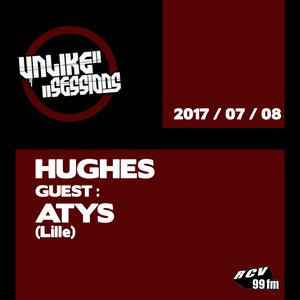 Unlike Sessions - 2017 jul 08 - Hughes / Guest : Atys