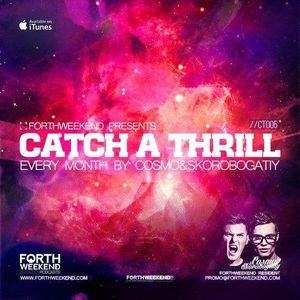 ForthWeekend - Catch A Thrill #005 by COSMO & СКОРОБОГАТЫЙ