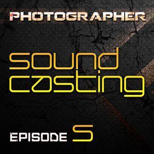 Photographer -  SoundCasting episode_005 (22-02-2013)