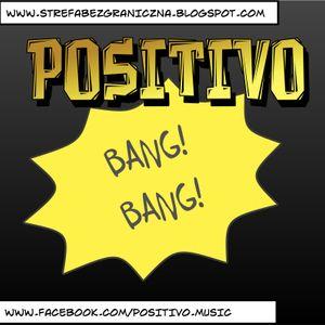 Positivo - Bang! Bang!