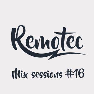 DJ Remotec Mix Session #16