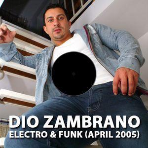 Dio Zambrano - Electro & Funk (April 2005)