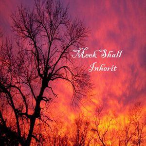 Meek Shall Inherit
