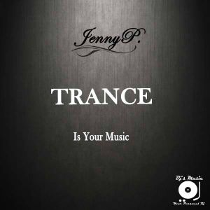 Trance is Your Music Vol.1 by JennyP.