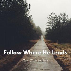 Follow Where He Leads
