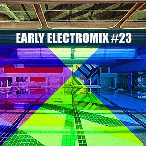 Early ElectroMIX #23
