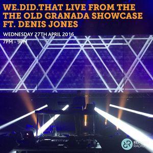 We.Did.That live From The Old Granada Studios Showcase Ft. Denis Jones