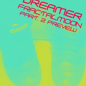 Dreamer (part.2 preview) - Fractal moon