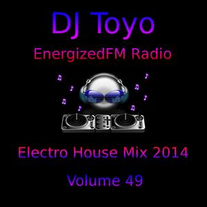 DJ Toyo - EnergizedFM Radio Electro House Mix 2014 - Volume 49