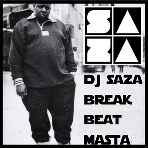 DJ SAZA : Breakbeat Masta (hip hop break mix)