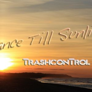 TrashconTrol - Trance Till' Sunlight (Volume One) [Part 2]
