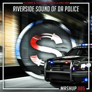 Tujamo x Sidney Samson vs Artistic Raw - Riverside Sound Of Da Police (Da Sylva mashup)