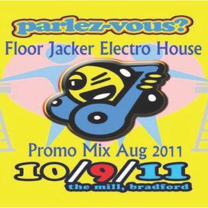Floor Jacker Electro House Promo Mix August 2011 Part 2 (Electro)