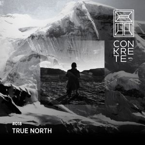 The Conkrete Tapes // 018 - True North