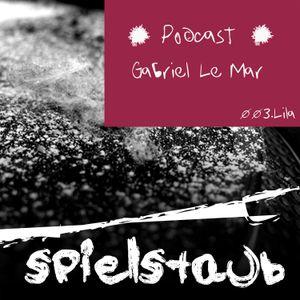 Spielstaub Podcast 003.LILA - Gabriel Le Mar