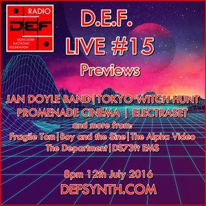 D.E.F. Radio - 12th July 2016 - D.E.F. Live 15 previews + more