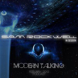 Sam Rockwell Febuary Podcast - Modern Talking