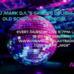 "Old School Funk ""Groove Delight 22"" by DJ Mark D.A. for The Music Galaxy Radio London 07.04.2016"