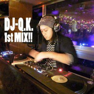 DJ-Q.K. 1st MIX!