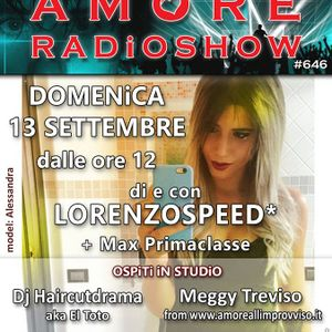 LORENZOSPEED presents AMORE Radio Show 646 Domenica 13 Settembre 2015 with MAX and EL TOTO part 1