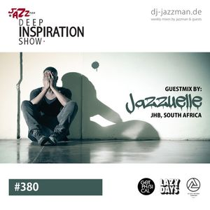 Deep Inspiration Show 380 'Guestmix by Jazzuelle (South Africa)'