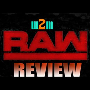 Wrestling 2 the MAX:  WWE RAW Review (08/15/16)