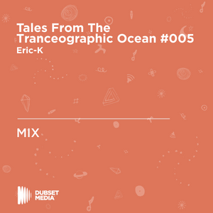 ♫ Tales From The Tranceographic Ocean TFTO #005 - Eric-K on RNC FM