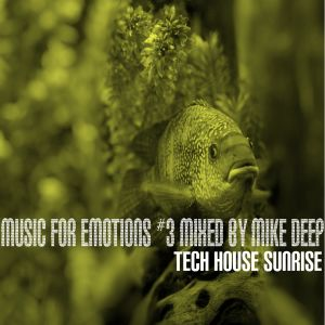 Music4Emotions #3 TechHouse Sunrise Mixed by Mike Deep
