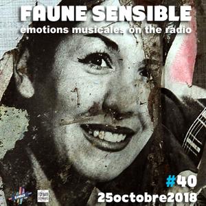 Faune Sensible#40 du 25 Octobre 2018