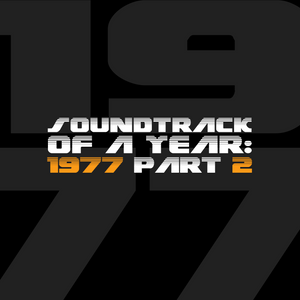 Soundtrack Of A Year: 1977 - Part 2