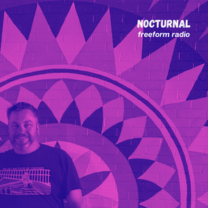 Nocturnal, A Sound + Music Experience: Episode 012