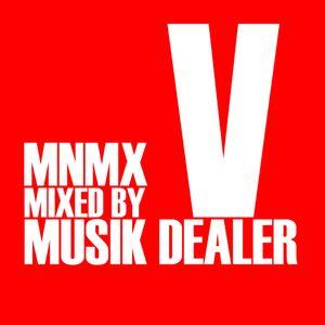 Musik Dealer - MNMX V (Electric Shower)