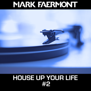 House Up Your Life #02