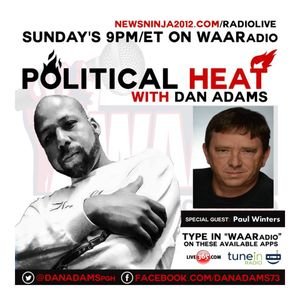 Political HEAT with Dan Adams and Guest Paul Winters - 3/29/2015