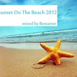 Sunset On The Beach 2012 mixed by Restartor