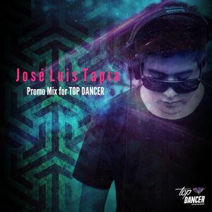 José Luis Tapia @ TOP DANCER Promo mix
