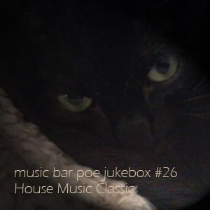 music bar poe jukebox #26 Classic House Music minimix