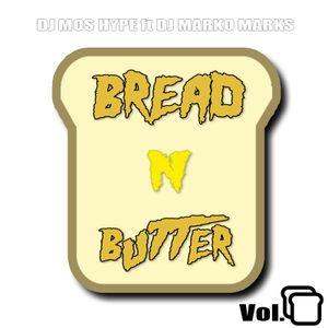 DJ Mos HYPE ft Special Guest DJ Marko MARKS - Bread N Butter Vol.2 #BRDNBTR